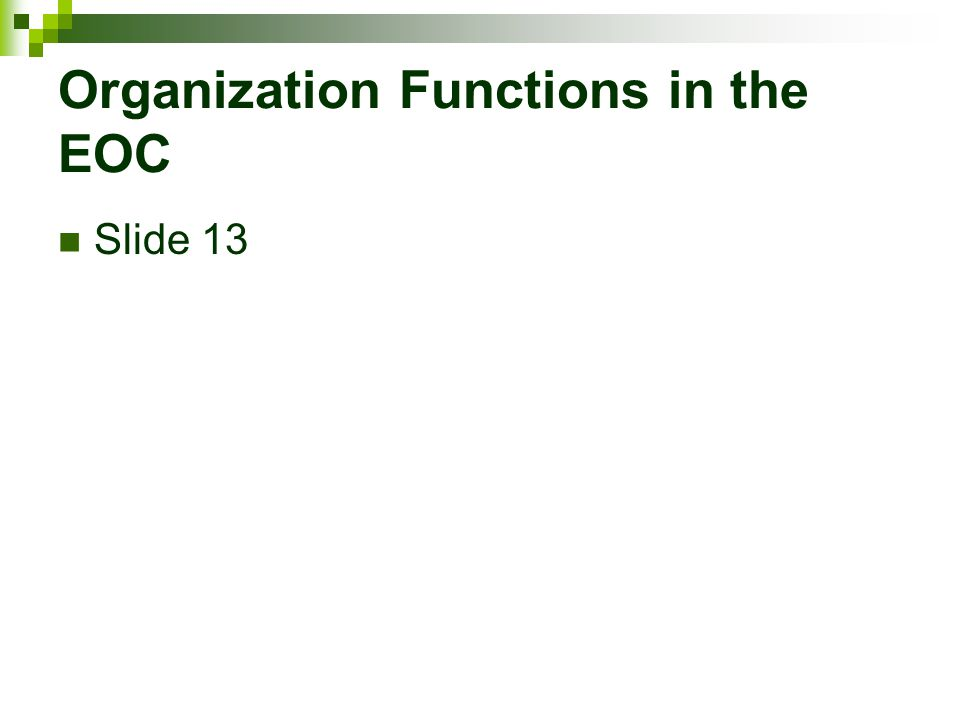 Organization Functions in the EOC Slide 13
