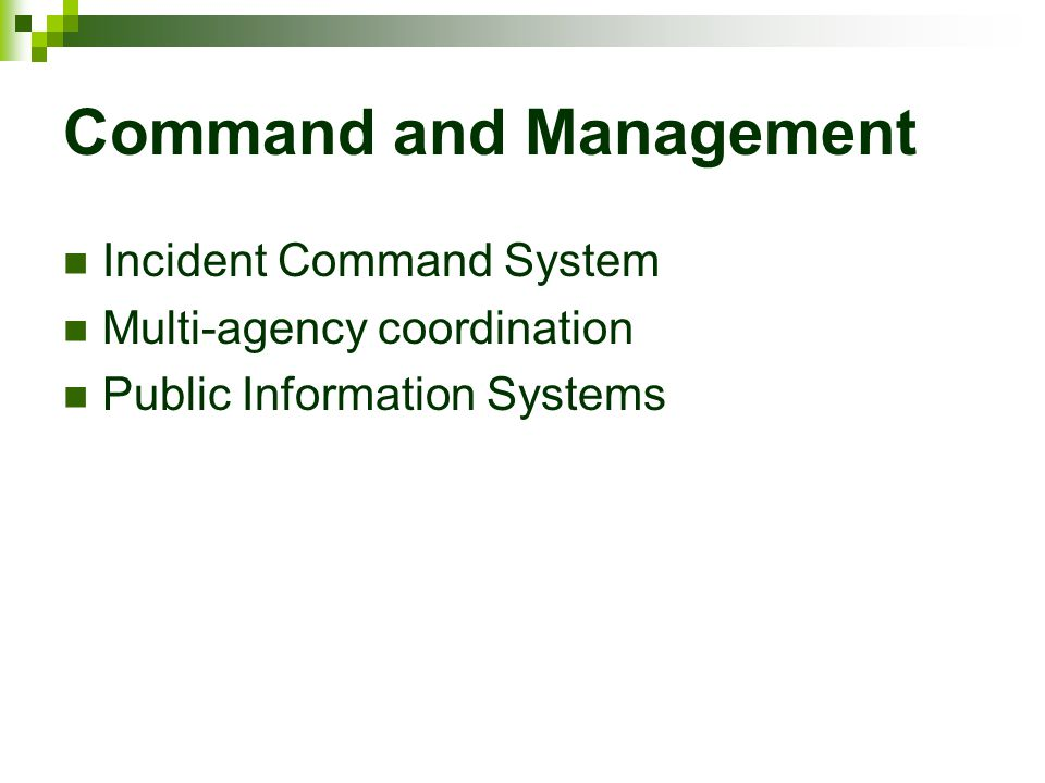 Command and Management Incident Command System Multi-agency coordination Public Information Systems