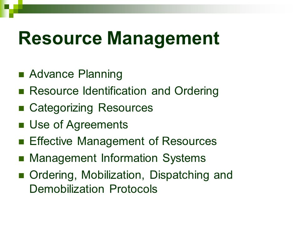 Resource Management Advance Planning Resource Identification and Ordering Categorizing Resources Use of Agreements Effective Management of Resources M