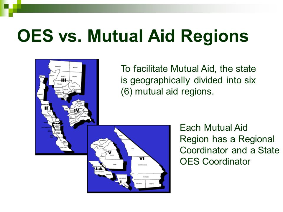 OES vs. Mutual Aid Regions To facilitate Mutual Aid, the state is geographically divided into six (6) mutual aid regions. Each Mutual Aid Region has a