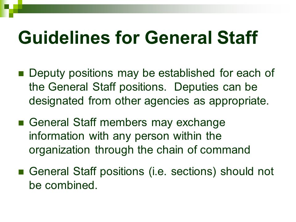 Guidelines for General Staff Deputy positions may be established for each of the General Staff positions. Deputies can be designated from other agenci