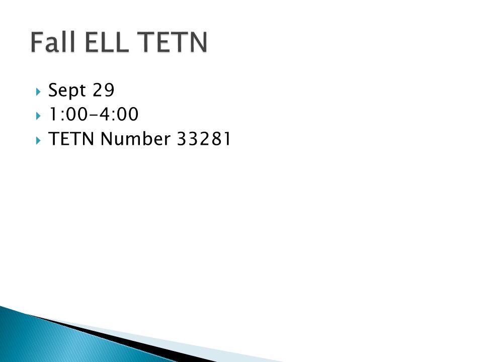  Sept 29  1:00-4:00  TETN Number 33281