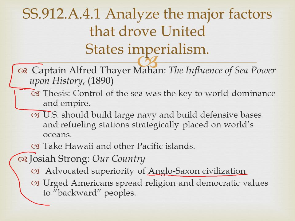   Captain Alfred Thayer Mahan: The Influence of Sea Power upon History, (1890)  Thesis: Control of the sea was the key to world dominance and empir