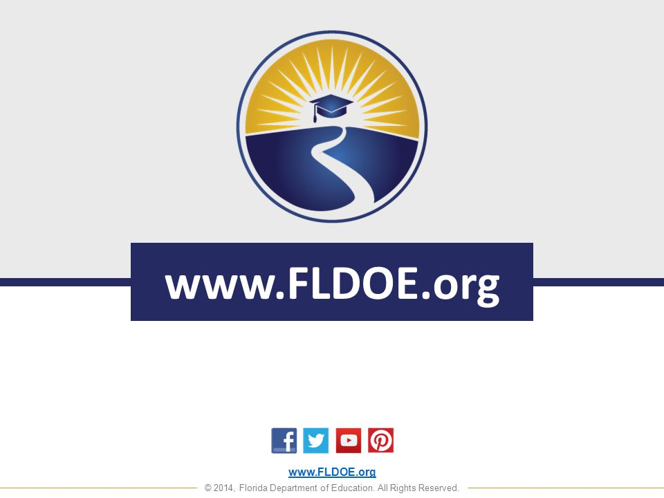 www.FLDOE.org © 2014, Florida Department of Education. All Rights Reserved. www.FLDOE.org