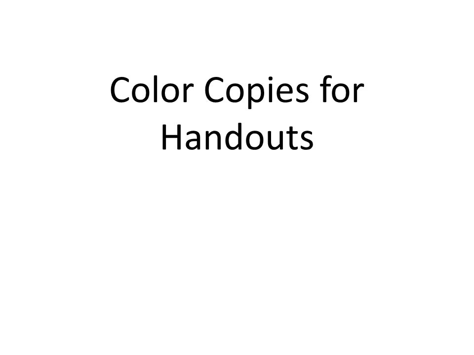 Color Copies for Handouts