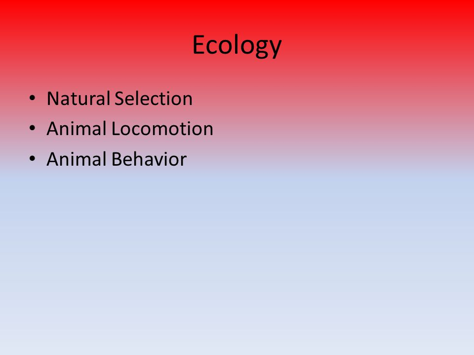 Ecology Natural Selection Animal Locomotion Animal Behavior
