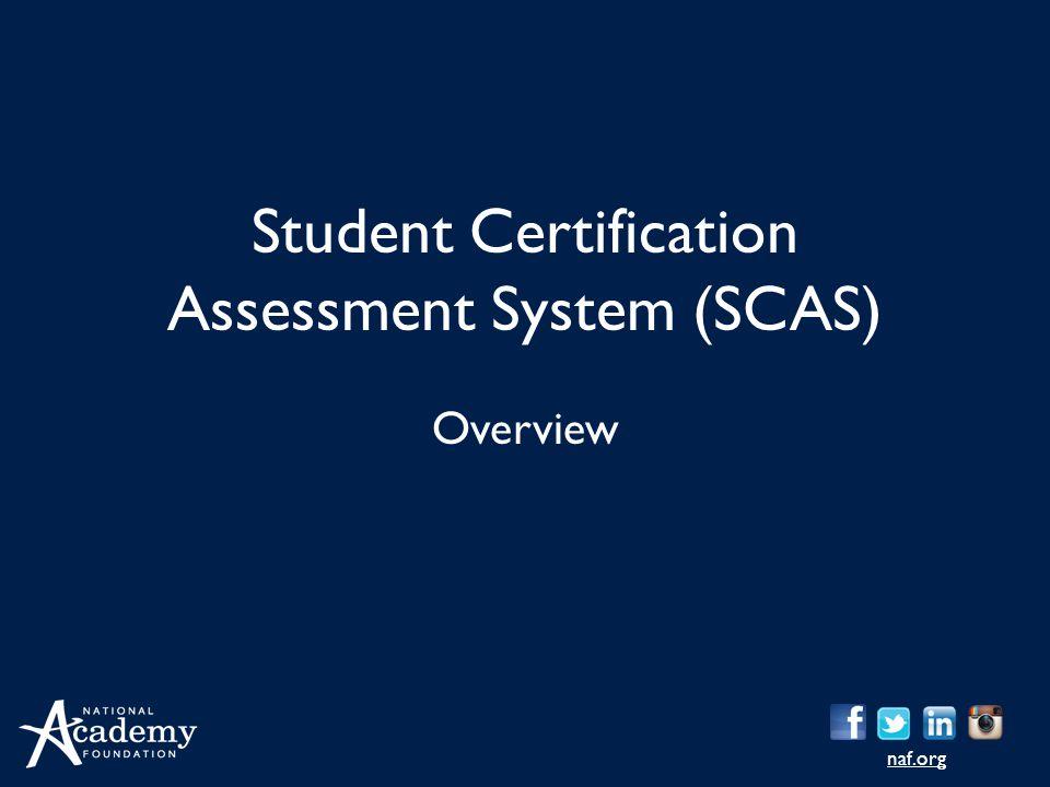 naf.org Student Certification Assessment System (SCAS) Overview