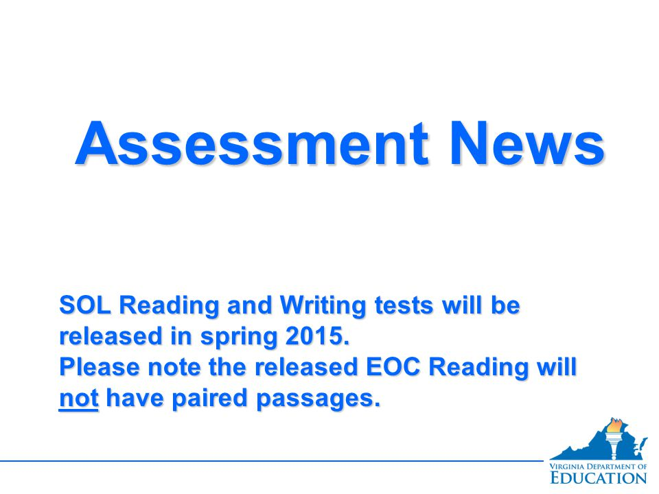 SOL Reading and Writing tests will be released in spring 2015.