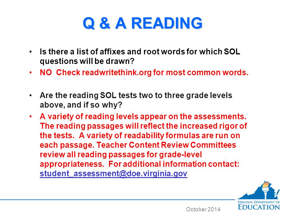 October 2014 Q & A READING Is there a list of affixes and root words for which SOL questions will be drawn.