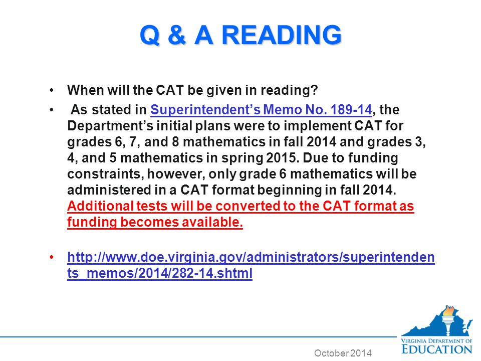 October 2014 Q & A READING When will the CAT be given in reading.