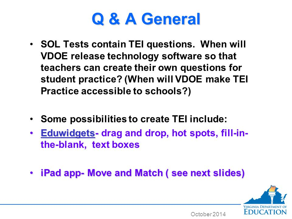 October 2014 Q & A General SOL Tests contain TEI questions.