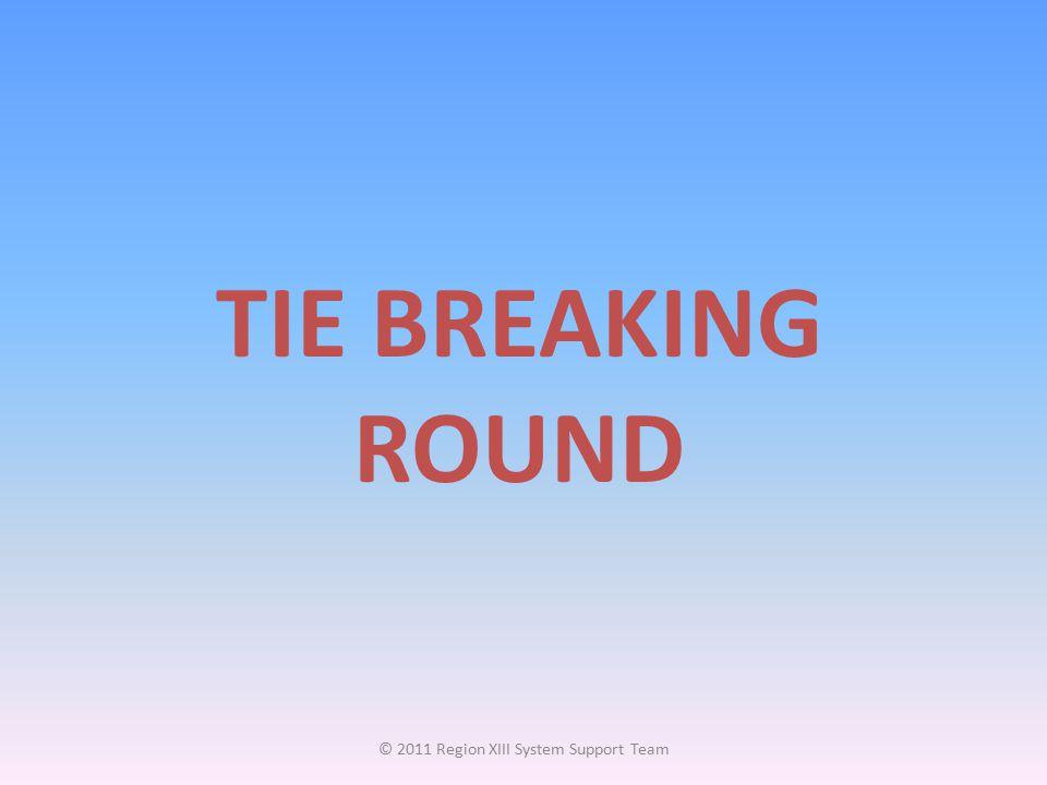 TIE BREAKING ROUND