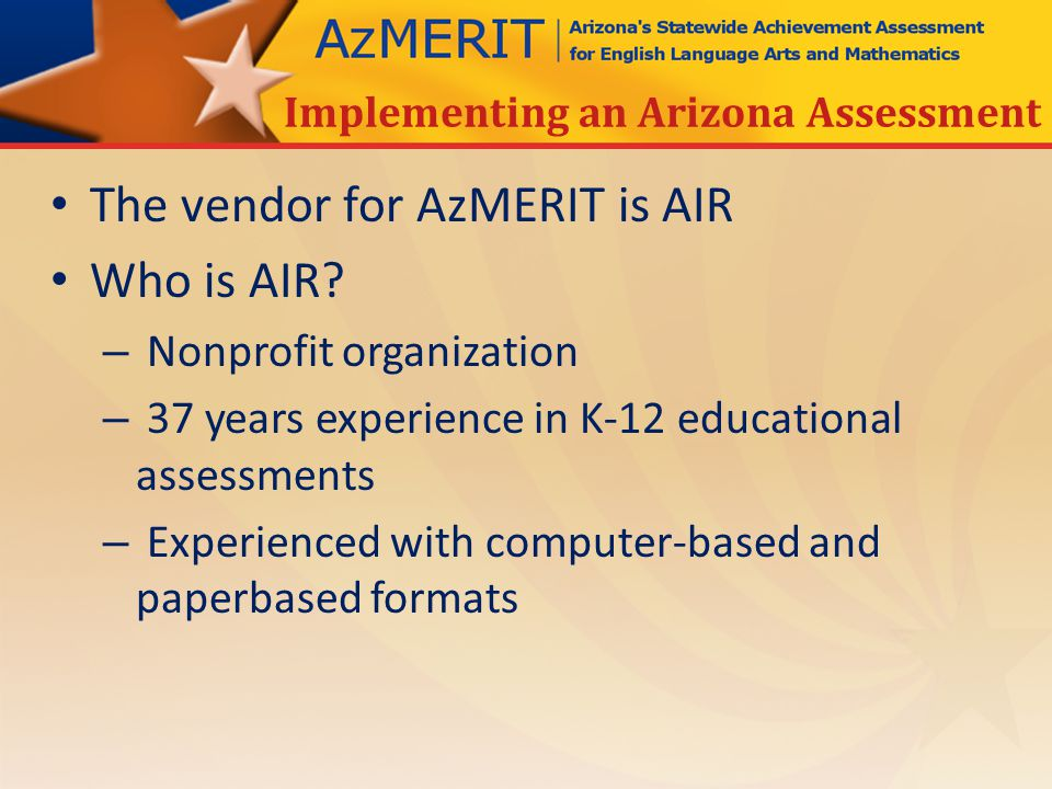 The vendor for AzMERIT is AIR Who is AIR.
