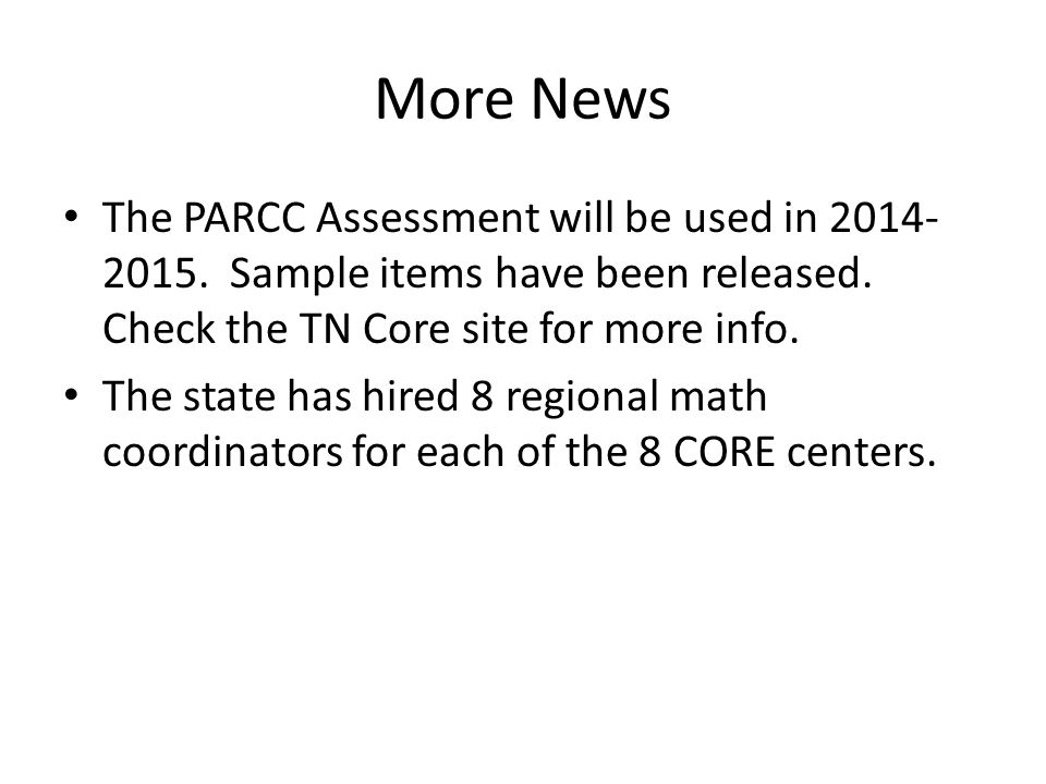 More News The PARCC Assessment will be used in 2014- 2015.