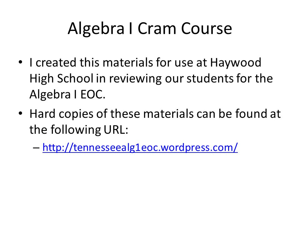 Algebra I Cram Course I created this materials for use at Haywood High School in reviewing our students for the Algebra I EOC.