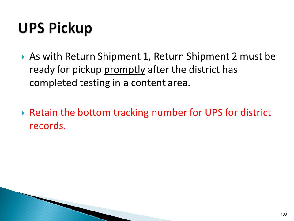  As with Return Shipment 1, Return Shipment 2 must be ready for pickup promptly after the district has completed testing in a content area.  Retain