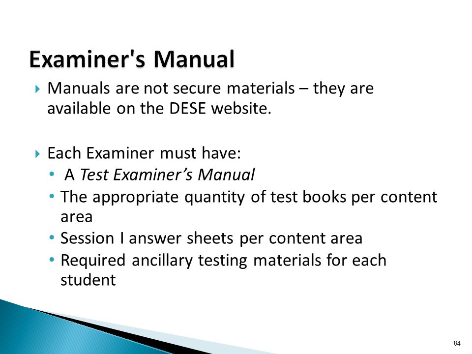  Manuals are not secure materials – they are available on the DESE website.