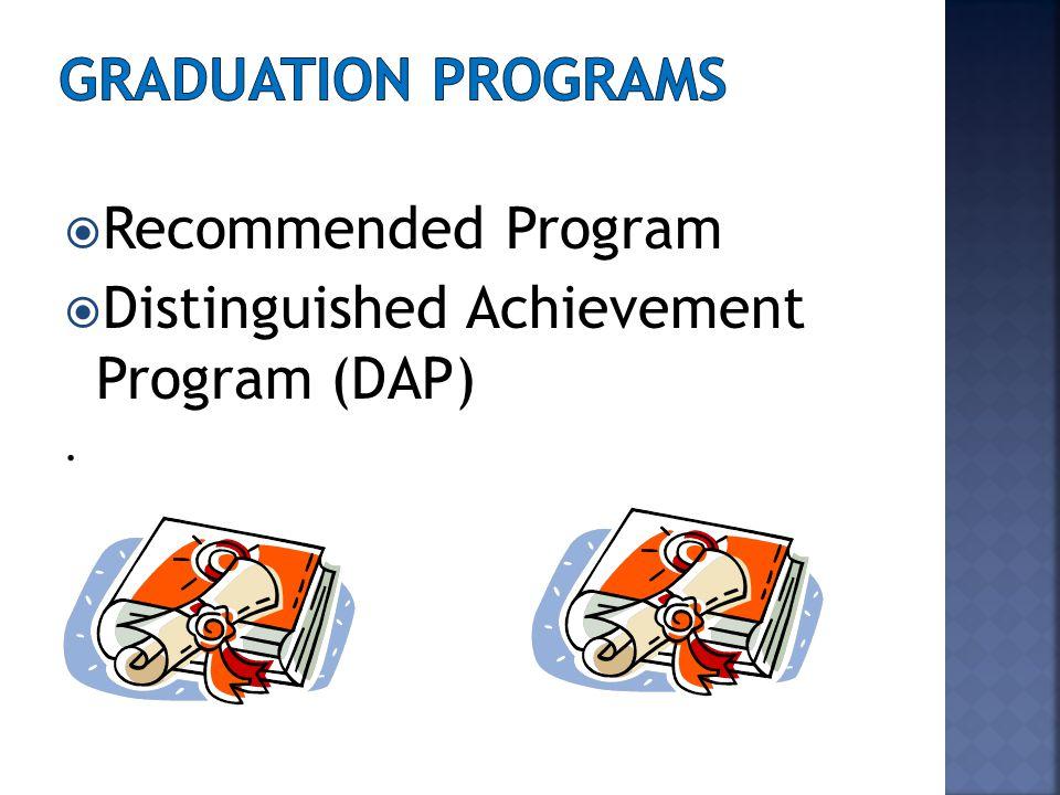  Recommended Program  Distinguished Achievement Program (DAP).