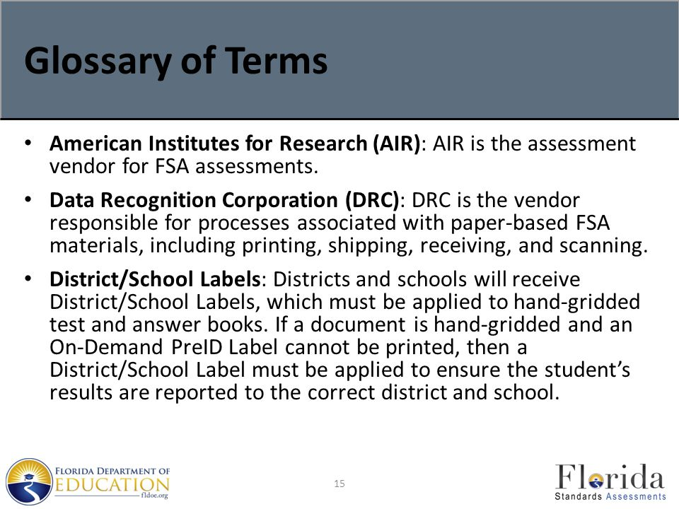 Glossary of Terms American Institutes for Research (AIR): AIR is the assessment vendor for FSA assessments.