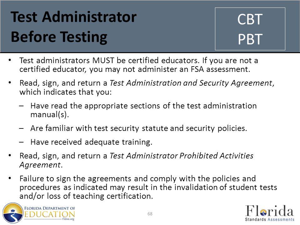 Test Administrator Before Testing Test administrators MUST be certified educators.