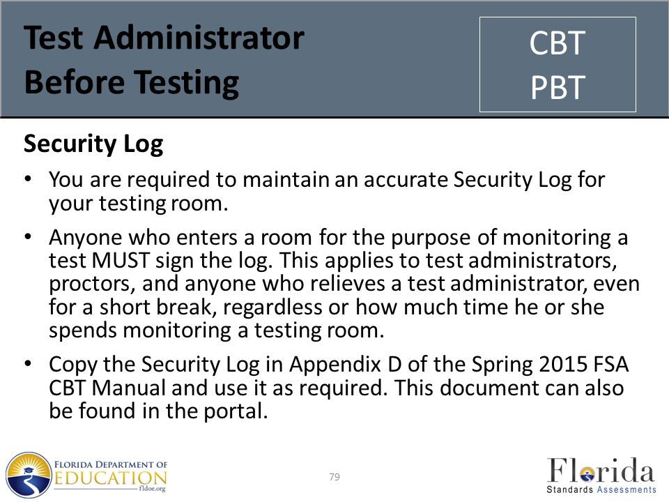 Test Administrator Before Testing Security Log You are required to maintain an accurate Security Log for your testing room.