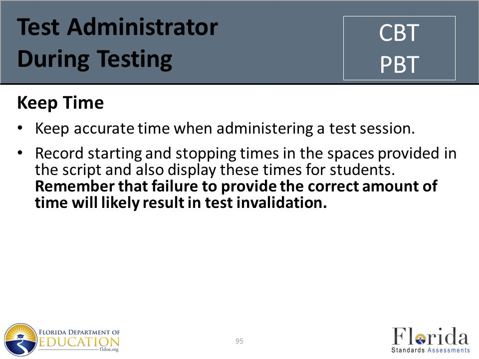 Test Administrator During Testing Keep Time Keep accurate time when administering a test session.