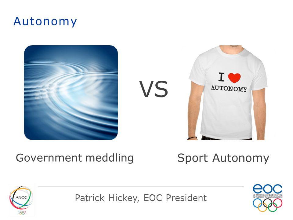 Government meddling Patrick Hickey, EOC President VS Sport Autonomy Autonomy