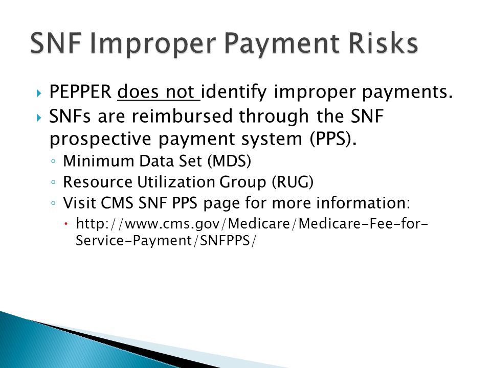  SNFs can be at risk for improper Medicare payments.