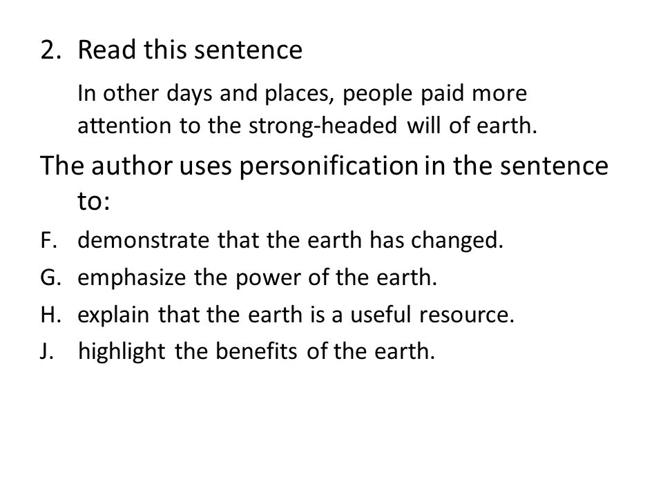 2.Read this sentence In other days and places, people paid more attention to the strong-headed will of earth.