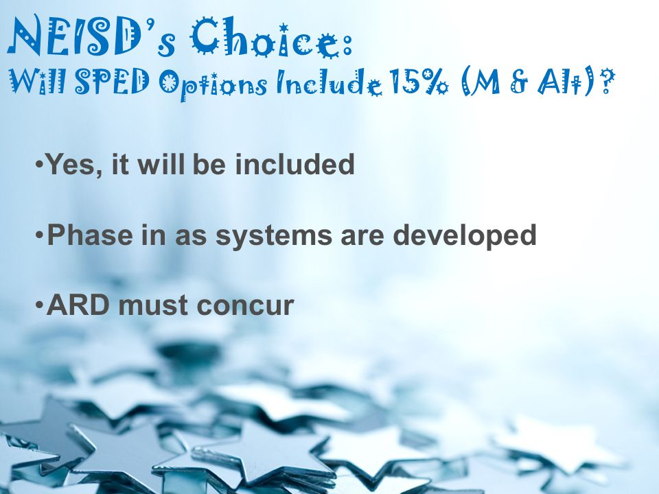 NEISD's Choice: Will SPED Options Include 15% (M & Alt).