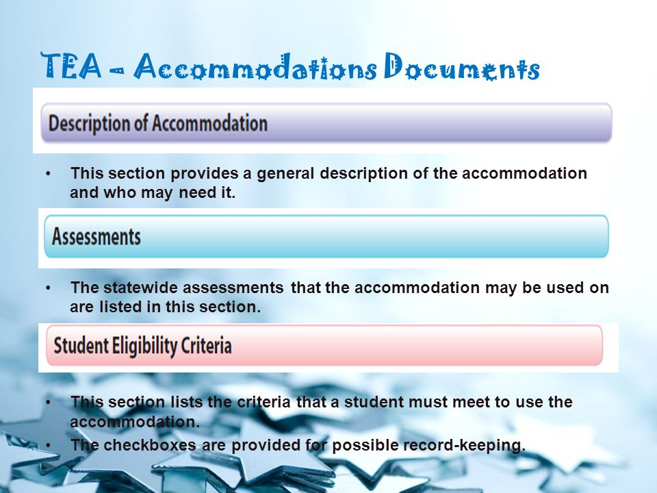 TEA – Accommodations Documents This section provides a general description of the accommodation and who may need it.