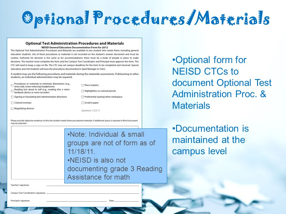 Optional Procedures/Materials Optional form for NEISD CTCs to document Optional Test Administration Proc.