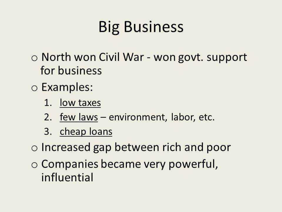 Big Business o North won Civil War - won govt.