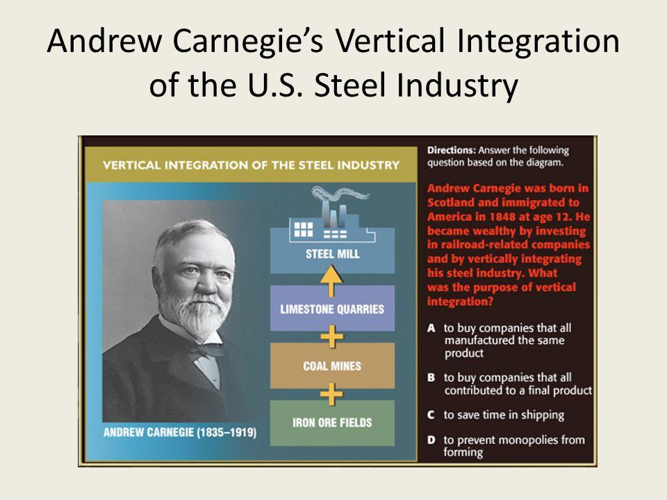 Andrew Carnegie's Vertical Integration of the U.S. Steel Industry