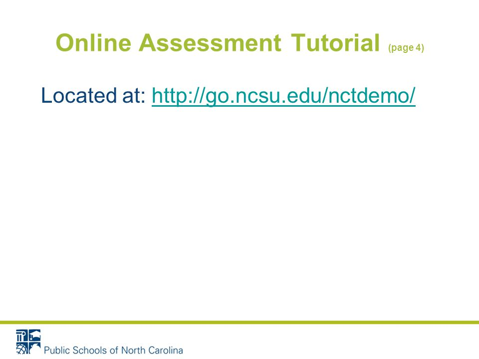 Online Assessment Tutorial (page 4) Located at: http://go.ncsu.edu/nctdemo/http://go.ncsu.edu/nctdemo/