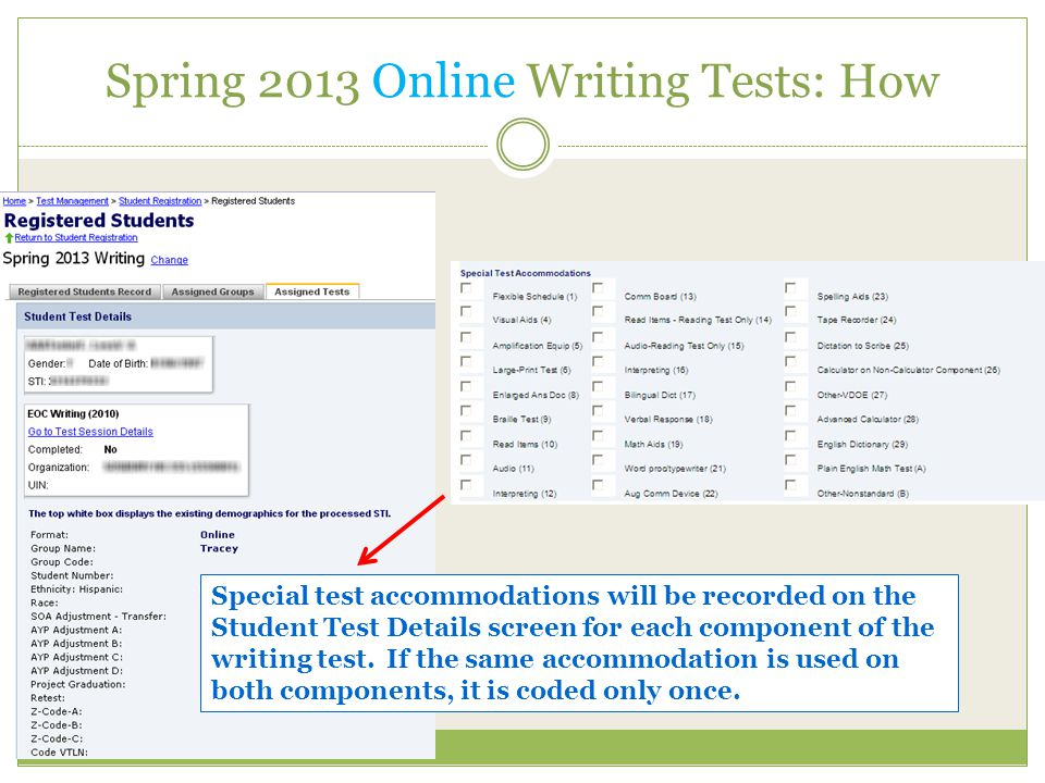 Spring 2013 Online Writing Tests: How Special test accommodations will be recorded on the Student Test Details screen for each component of the writing test.