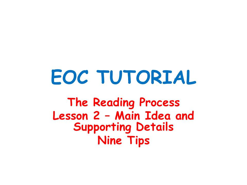 Lesson 2 – Main Idea and Supporting Details Try this….