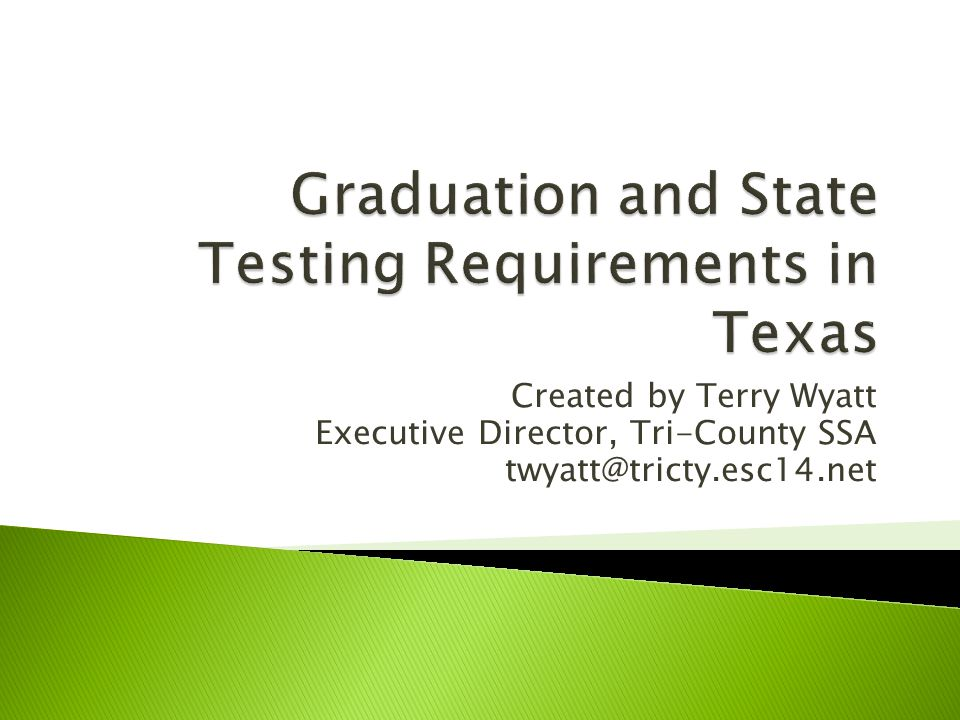 Created by Terry Wyatt Executive Director, Tri-County SSA twyatt@tricty.esc14.net