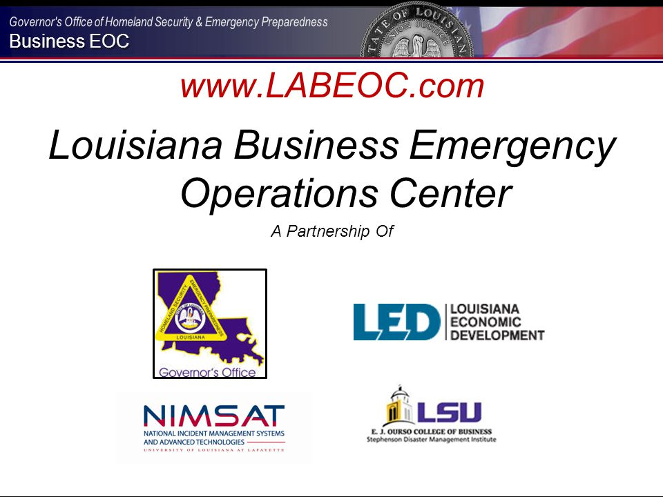 Business EOC www.LABEOC.com Louisiana Business Emergency Operations Center A Partnership Of