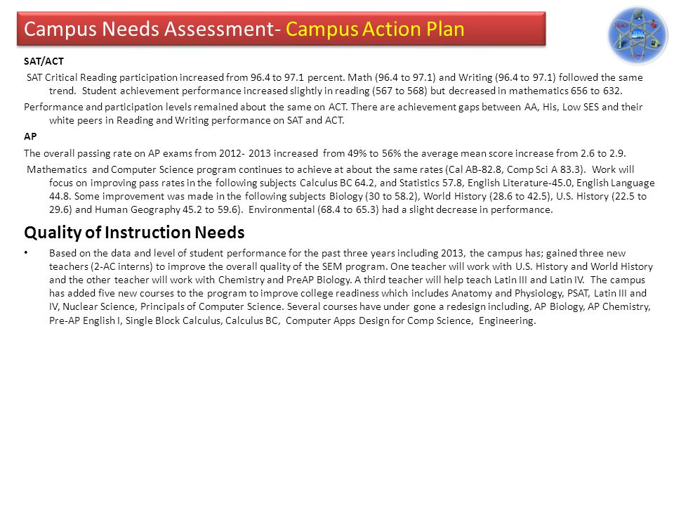 Campus Needs Assessment- Campus Action Plan SAT/ACT SAT Critical Reading participation increased from 96.4 to 97.1 percent.