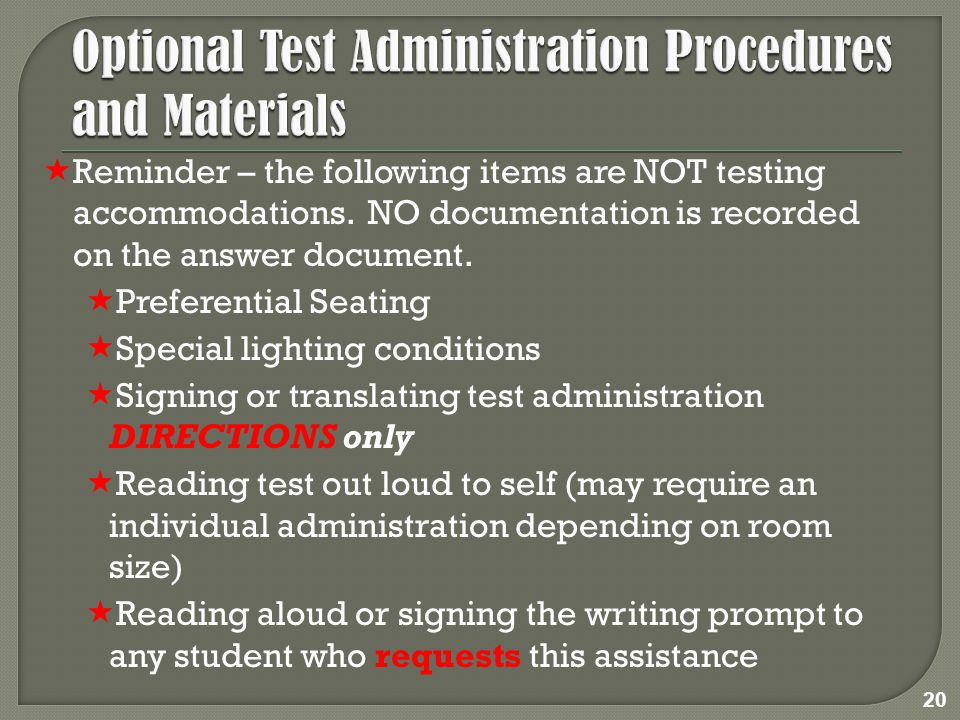  Reminder – the following items are NOT testing accommodations.