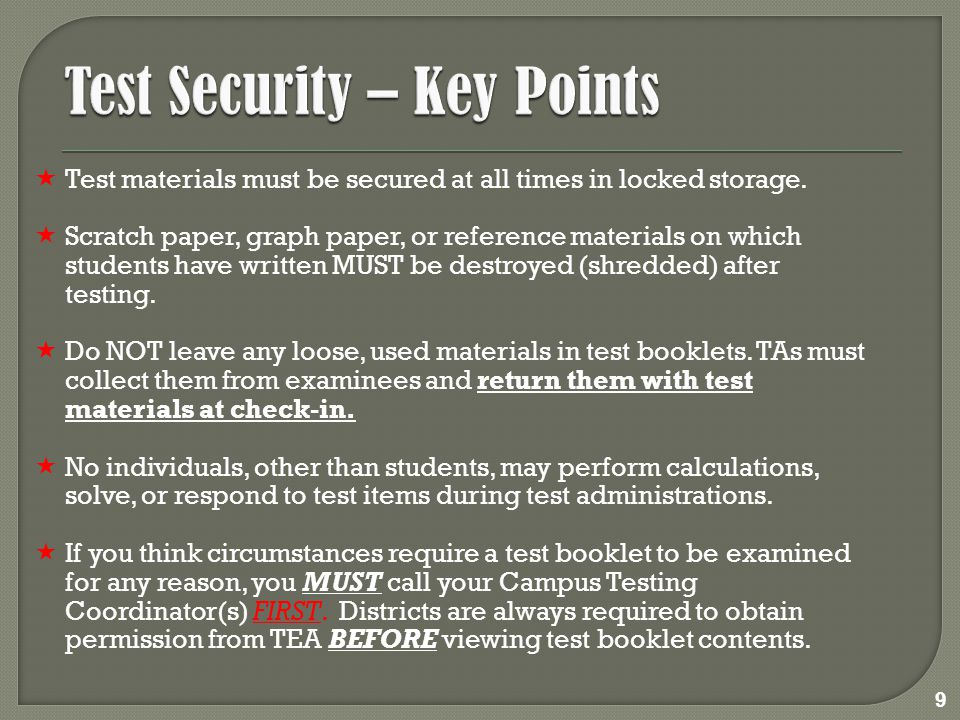  Only students are allowed to erase stray marks or darken answer-choices, and only during the scheduled test session.