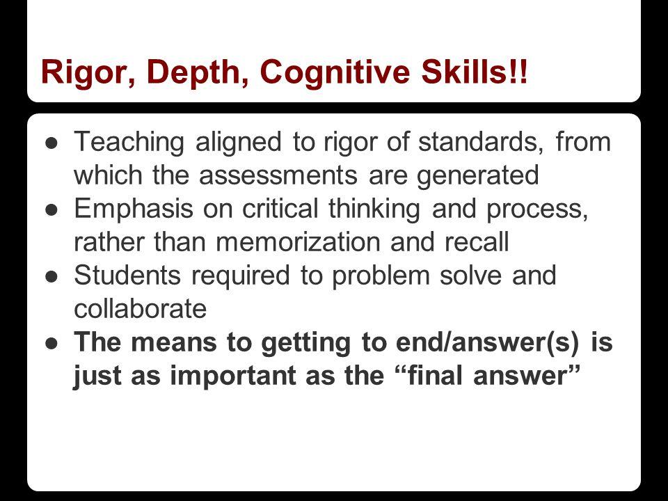 Rigor, Depth, Cognitive Skills!.