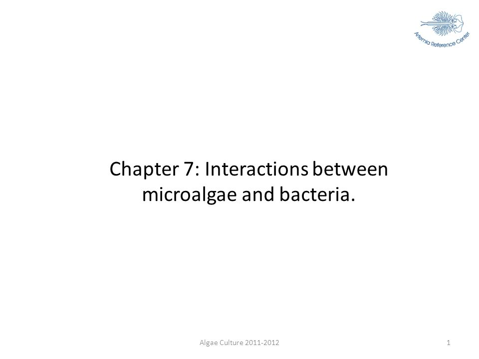 Algae Culture 2011-20121 Chapter 7: Interactions between microalgae and bacteria.