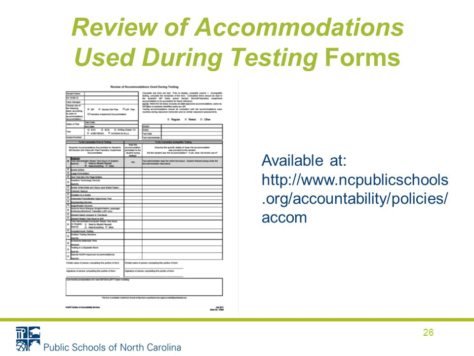 Review of Accommodations Used During Testing Forms 26 Available at:   accom