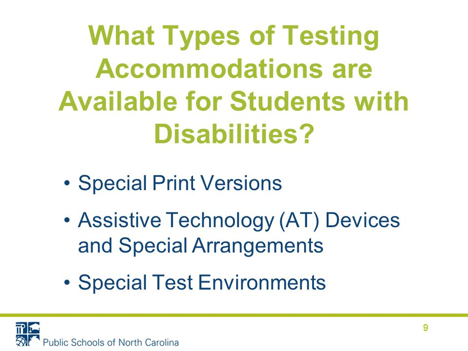 9 What Types of Testing Accommodations are Available for Students with Disabilities.