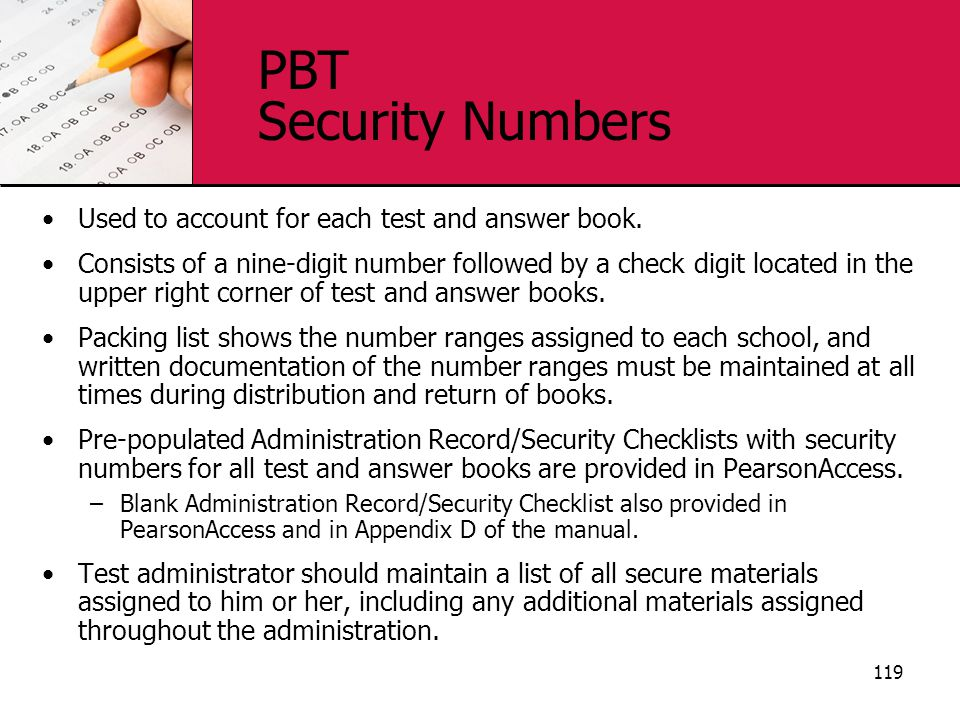 PBT Security Numbers Used to account for each test and answer book.