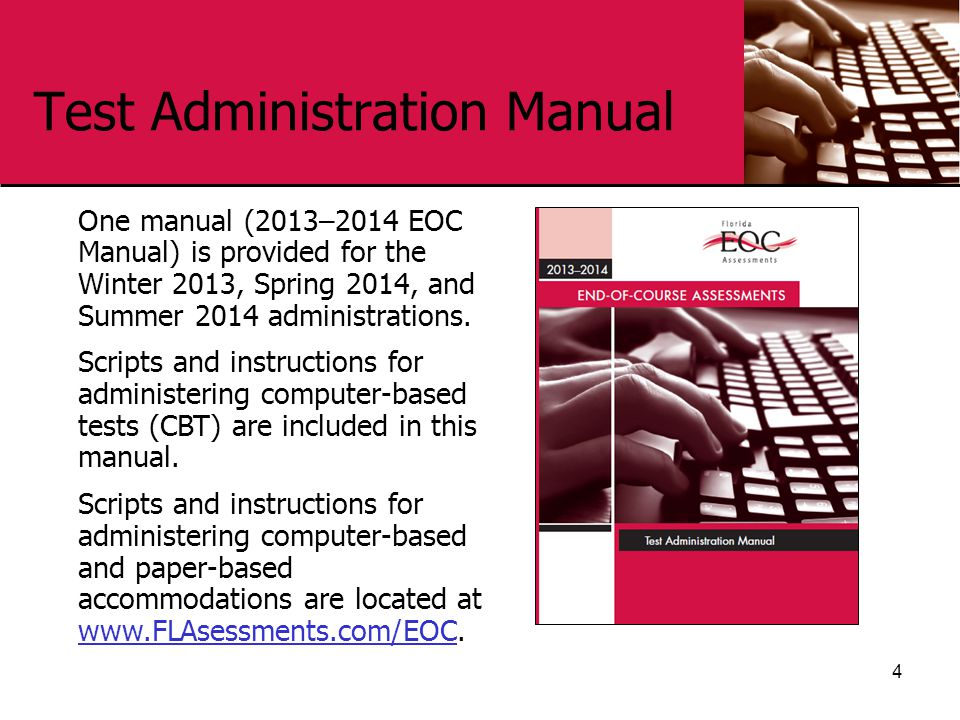 Test Administration Manual 4 One manual (2013–2014 EOC Manual) is provided for the Winter 2013, Spring 2014, and Summer 2014 administrations.