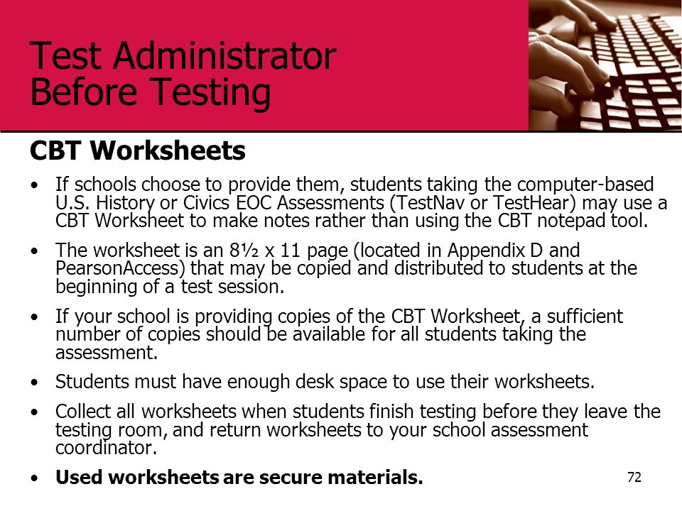 Test Administrator Before Testing CBT Worksheets If schools choose to provide them, students taking the computer-based U.S.