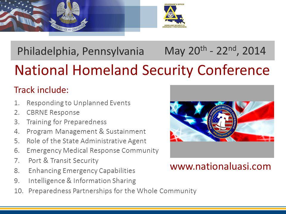May 20 th - 22 nd, 2014 Philadelphia, Pennsylvania Track include: 1.Responding to Unplanned Events 2.CBRNE Response 3.Training for Preparedness 4.Prog